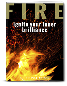 FIRE - ignite your inner brilliance